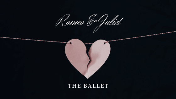 Romeo and Juliet: The Ballet