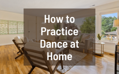 How to Practice Dance at Home